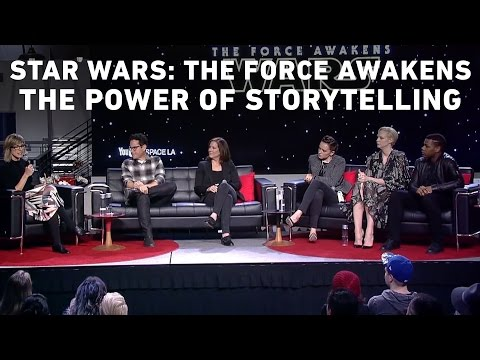 Star Wars: The Force Awakens - The Power Of Storytelling Panel And Q&A