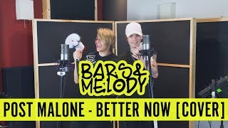 Post Malone - Better Now || Bars and Melody COVER