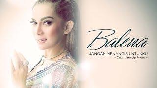 Balena - Jangan Menangis Untukku (Official Radio Release)