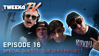 Tweeka TV - Episode 16 (Special Guests: Sub Zero Project)