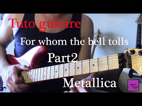 Tuto Guitare - For Whom The Bell Tolls - Metallica - Part2 +TAB
