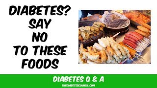 Should I Avoid Any Foods If I Have Diabetes? (Prediabetes & Diabetes Type 2)