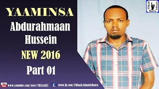 Yaaminsa | Abdurahman Hussein NEW 2016 | Part 01