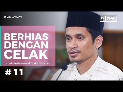 Fikih Wanita (11) : Berhias Dengan Celak - Ustadz Muhammad Abduh Tuasikal