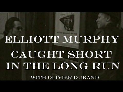 Elliott Murphy - Caught Short In The Long Run