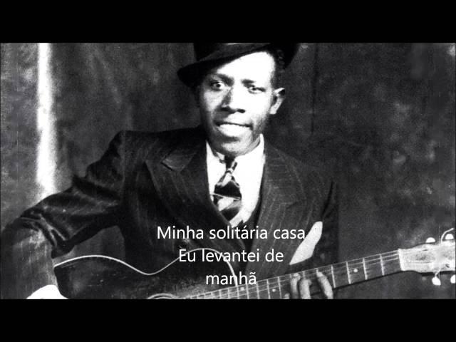 Robert Johnson - Walking Blues legendas em portuguГs