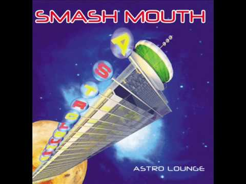 Smash Mouth - Diggin' Your Scene