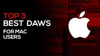 Top 3: The Best Music Production DAW's For Mac Users