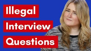 Illegal Interview Questions To Watch Out For