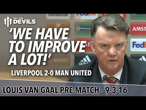 Liverpool 2-0 Manchester United | Louis van Gaal Presser | 'We Have to Improve a Lot!