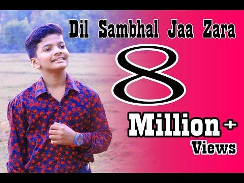Dil Sambhal Jaa Zara - Cover Song By Satyajeet