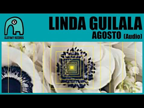 LINDA GUILALA - Agosto [Audio]