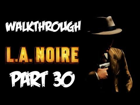 LA Noire: Walkthrough Part 30 [Case 11] - Let's Play (Gameplay & Commentary)