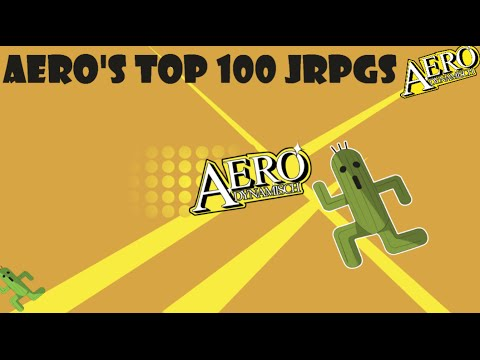 AERO'S TOP 100 JAPANESE RPGS [2014 UPDATE]