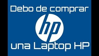 Por que comprar o no? una Laptop HP