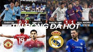 Tin bóng đá 07/02|Liverpool bị soán ngôi|Vắng M10, Barca suýt thua Real|Chelsea chấp nhận bán Hazard