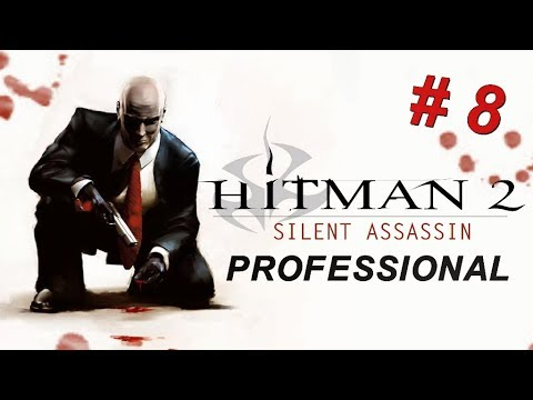 Hitman 2: Silent Assassin Mission #8 - At The Gates