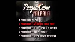 02. Pragma Crime Ft. Volunteer & Thales - Sahaf