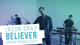 download lagu Jason Gray - Believer Imagine Dragons Cover gratis