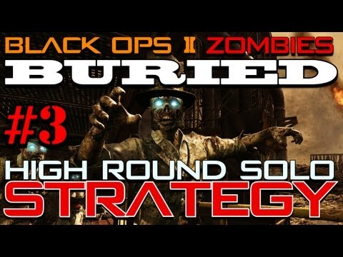 Buried High Round Solo Strategy Part 3 | Black Ops 2 Zombies