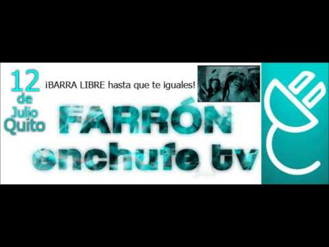 Cancion farron enchufetv