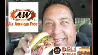 A&W Restaurants | Deli Burger REVIEW!