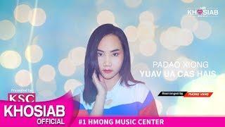 Padao Xiong - 'Yuav Ua Cas Hais' (Cover Song) [Khosiab 2018]