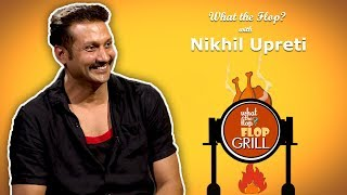 Nikhil Upreti   Actor   What The Flop   16 May 2019