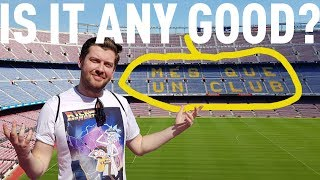 IS BARCELONA'S NOU CAMP ACTUALLY ANY GOOD?
