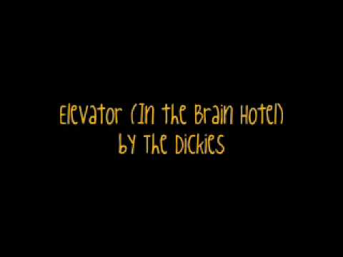 Dickies - Elevator (in The Brain Hotel)