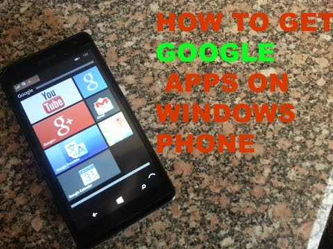 How To Get Google Apps On Windows Phone thumbnail