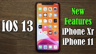 iOS 13 running on iPhone 11 and iPhone Xr - New Features