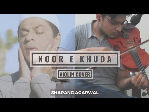 Noor E Khuda - Violin Cover | Sharang Agarwal | My Name Is Khan | Shah Rukh Khan | Kajol