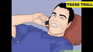 Thánh Troll gọi điện thoại chọc trại hòm - Bá đạo trên từng hạt gạo