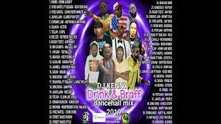 DJ KENNY DRINK & BRAFF DANCEHALL MIX AUG 2019