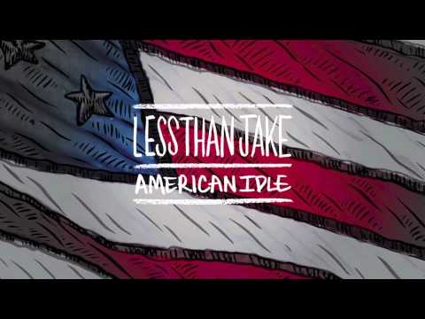 Less Than Jake – American Idle (Official)