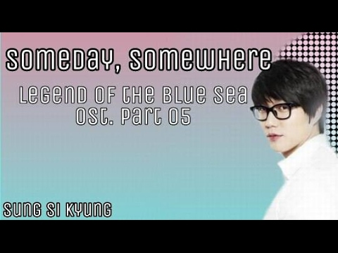 Sung Si Kyung - Someday, Somewhere Lyrics ( Legend Of The Blue SeaOST. Par 05 )