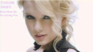 Watch Taylor Swift Dont Hate Me For Loving You video