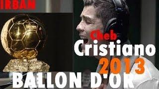 IRBAN CHEB CHRISTIANO 2013 BALLON D'OR