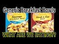 How Good are Generic Breakfast Bowls? - WHAT ARE WE EATING?? - The Wolfe Pit