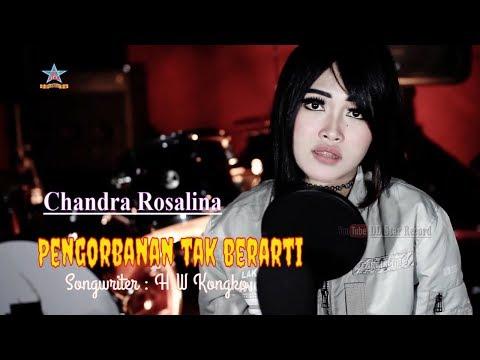 Chandra Rossalina - Pengorbanan Tak Berarti [OFFICIAL]
