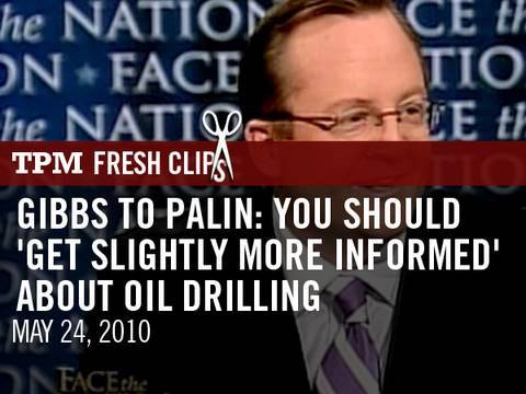Gibbs To Palin: You Should 'Get Slightly More Informed' About Oil Drilling