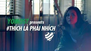YoMost - Thích Là Phải Nhích MV [Official]