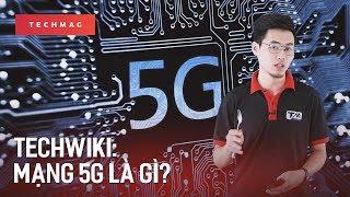 TechWiki: Mạng 5G là gì?