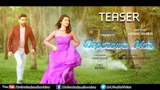 Beporowa Mon (Teaser)   Habib Wahid   Tanjin Tisha   Anonno Mamun Team