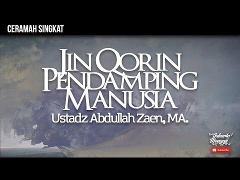 Jin Qorin Pendamping Manusia  - Ustadz Abdullah Zaen, MA