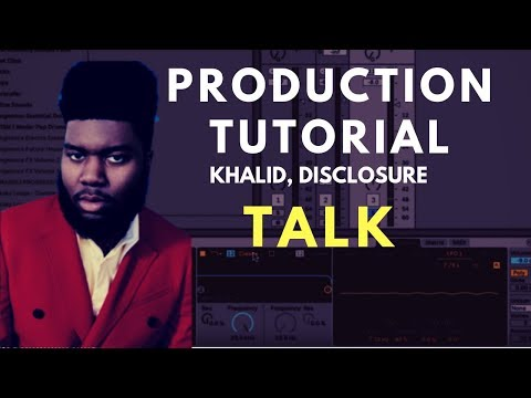 How to Produce: Khalid, Disclosure - Talk | Beat Academy
