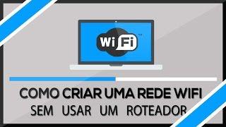 Como criar sua própria rede Wi Fi sem utilizar (ROTEADOR)