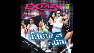 Extazy - Balujemy dziś w domu (Love G Remix) (Audio)