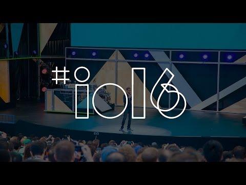 Google I/O 2016 за 10 минут: Wear 2.0, Google Home, Daydream и Android N